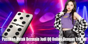 Pastikan Untuk Bermain Judi QQ Online Dengan Trik Ini